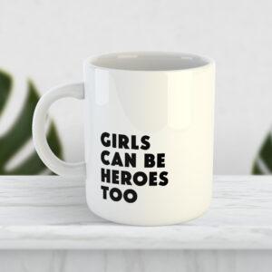 Чашка «Girls can be heroes too»